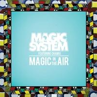 Magic System/Chawki  -  Magic In The Air