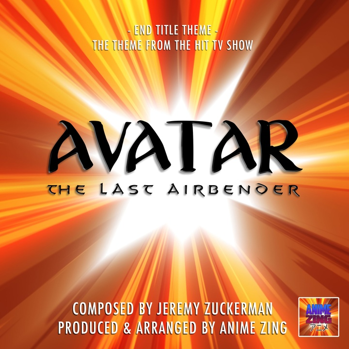 "End Title Theme (From ""Avatar The Last Airbender"") created by Anime Zing 
